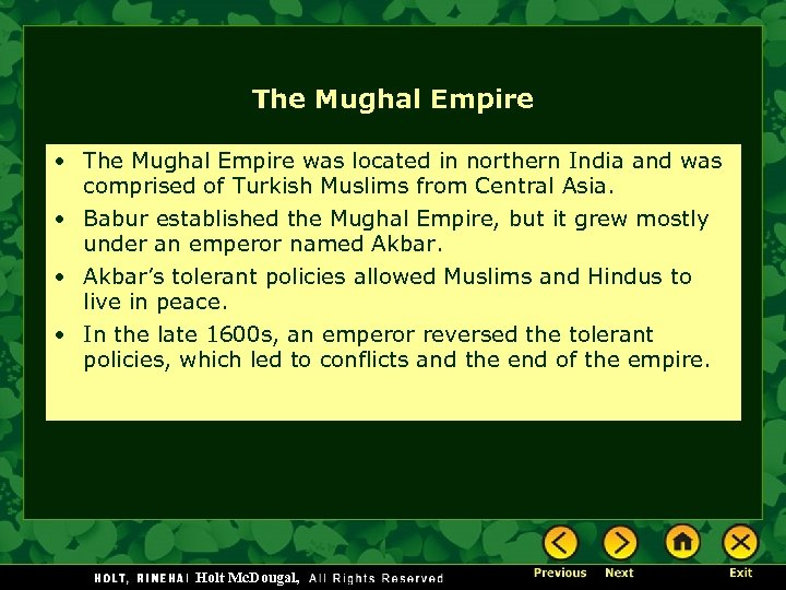The Mughal Empire • The Mughal Empire was located in northern India and was
