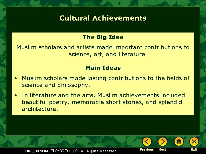 Cultural Achievements The Big Idea Muslim scholars and artists made important contributions to science,
