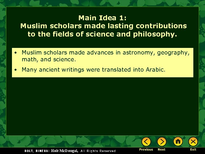 Main Idea 1: Muslim scholars made lasting contributions to the fields of science and