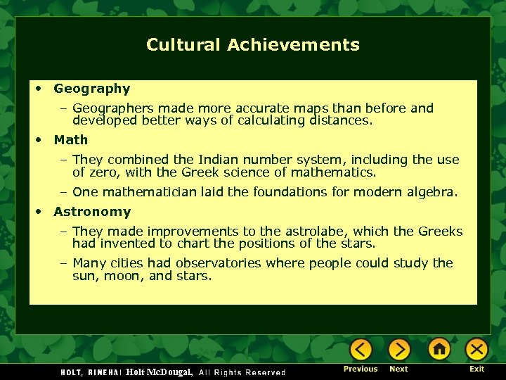 Cultural Achievements • Geography – Geographers made more accurate maps than before and developed