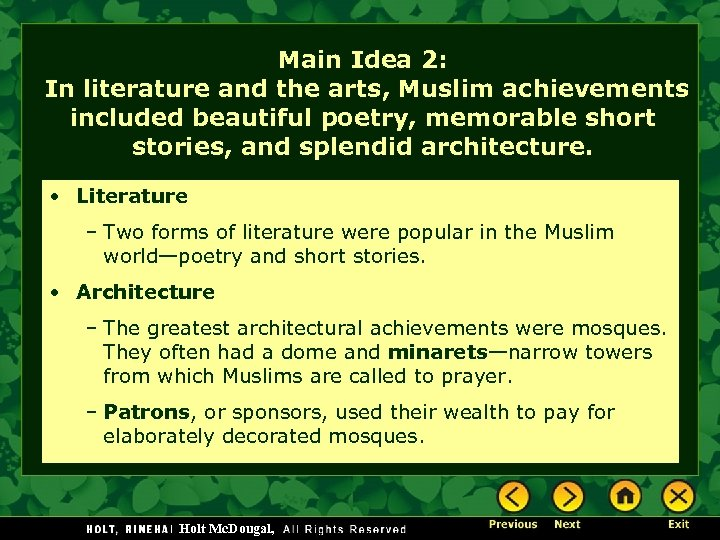 Main Idea 2: In literature and the arts, Muslim achievements included beautiful poetry, memorable