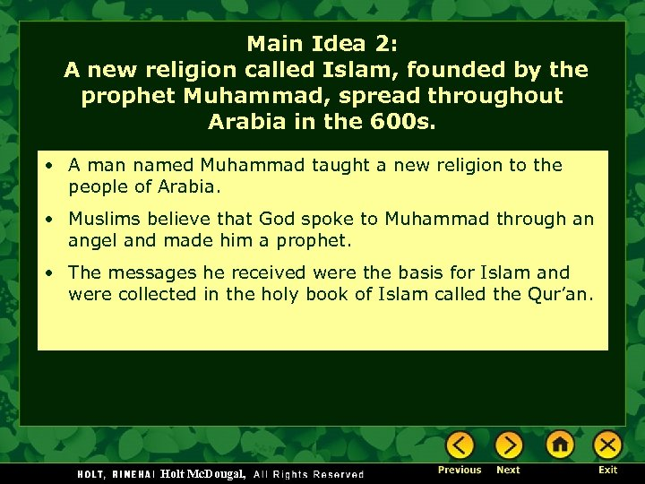 Main Idea 2: A new religion called Islam, founded by the prophet Muhammad, spread