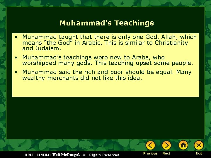 Muhammad's Teachings • Muhammad taught that there is only one God, Allah, which means