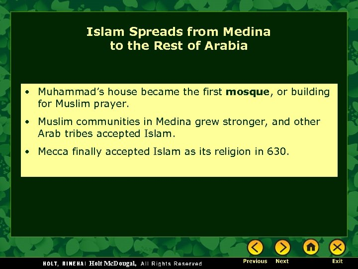 Islam Spreads from Medina to the Rest of Arabia • Muhammad's house became the