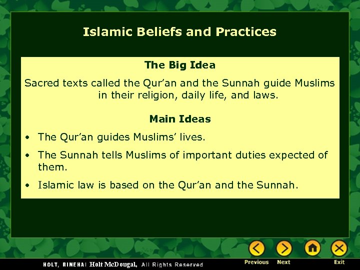 Islamic Beliefs and Practices The Big Idea Sacred texts called the Qur'an and the