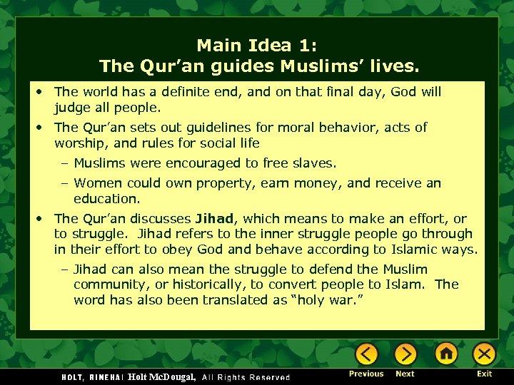 Main Idea 1: The Qur'an guides Muslims' lives. • The world has a definite