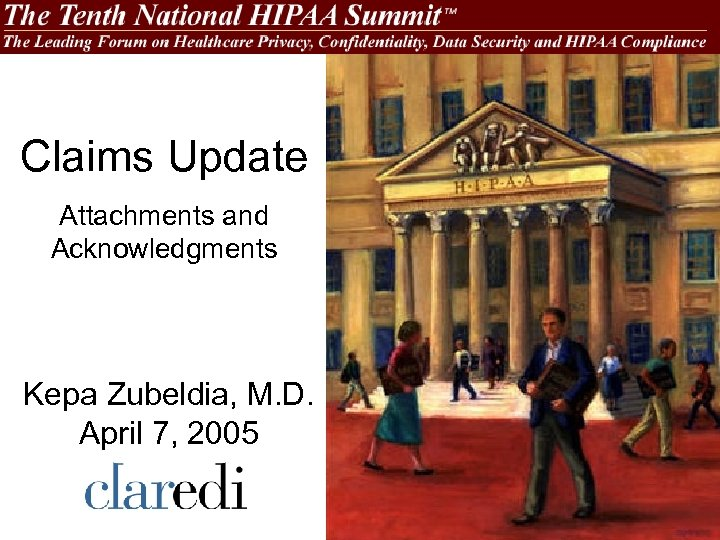 Claims Update Attachments and Acknowledgments Kepa Zubeldia, M. D. April 7, 2005