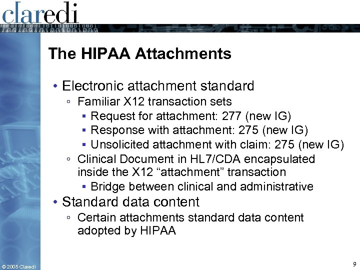 The HIPAA Attachments • Electronic attachment standard ◦ Familiar X 12 transaction sets ▪