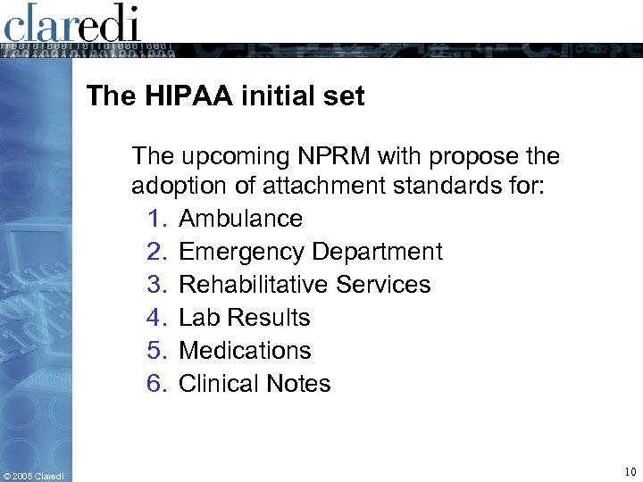 The HIPAA initial set The upcoming NPRM with propose the adoption of attachment standards