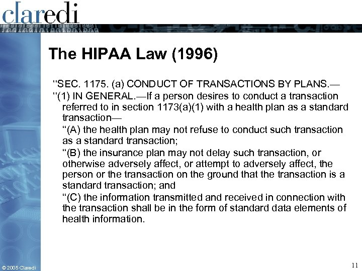 The HIPAA Law (1996) ''SEC. 1175. (a) CONDUCT OF TRANSACTIONS BY PLANS. — ''(1)