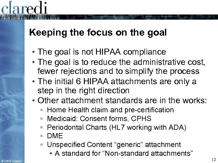 Keeping the focus on the goal • The goal is not HIPAA compliance •