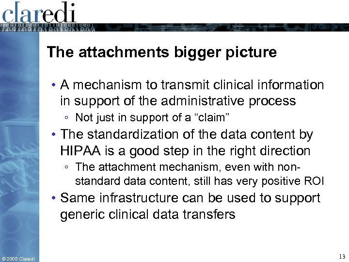 The attachments bigger picture • A mechanism to transmit clinical information in support of