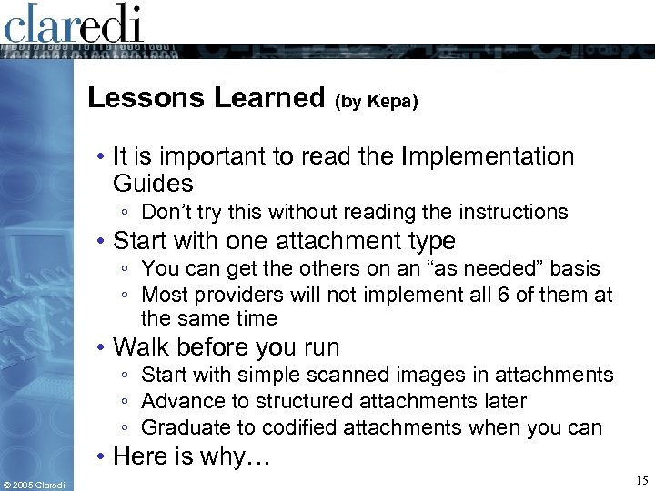Lessons Learned (by Kepa) • It is important to read the Implementation Guides ◦