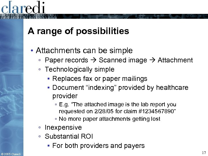 A range of possibilities • Attachments can be simple ◦ Paper records Scanned image
