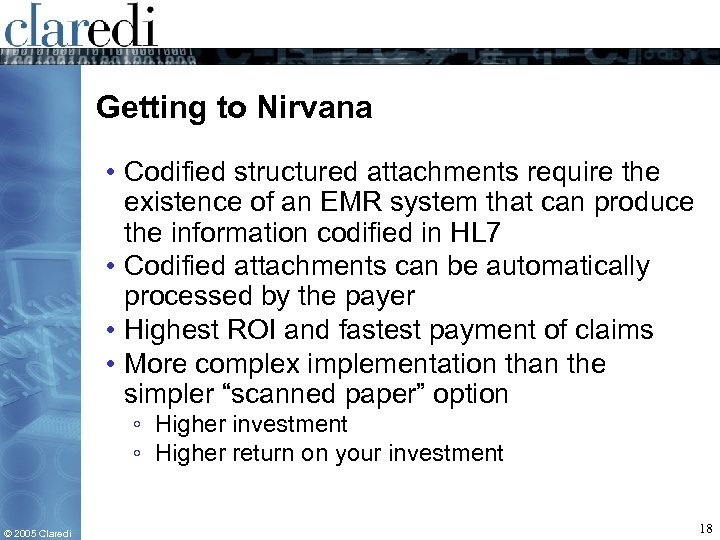 Getting to Nirvana • Codified structured attachments require the existence of an EMR system