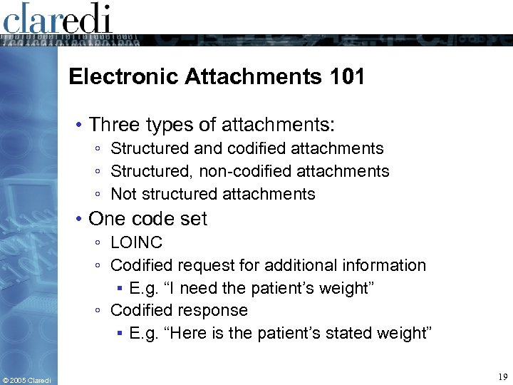 Electronic Attachments 101 • Three types of attachments: ◦ Structured and codified attachments ◦