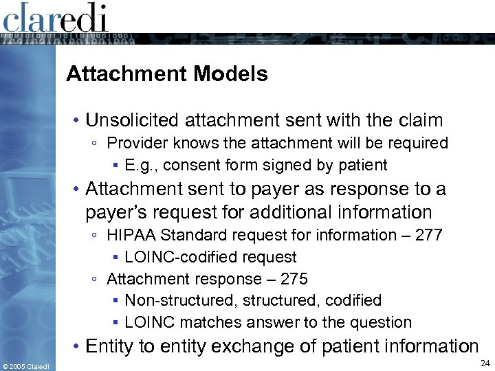 Attachment Models • Unsolicited attachment sent with the claim ◦ Provider knows the attachment