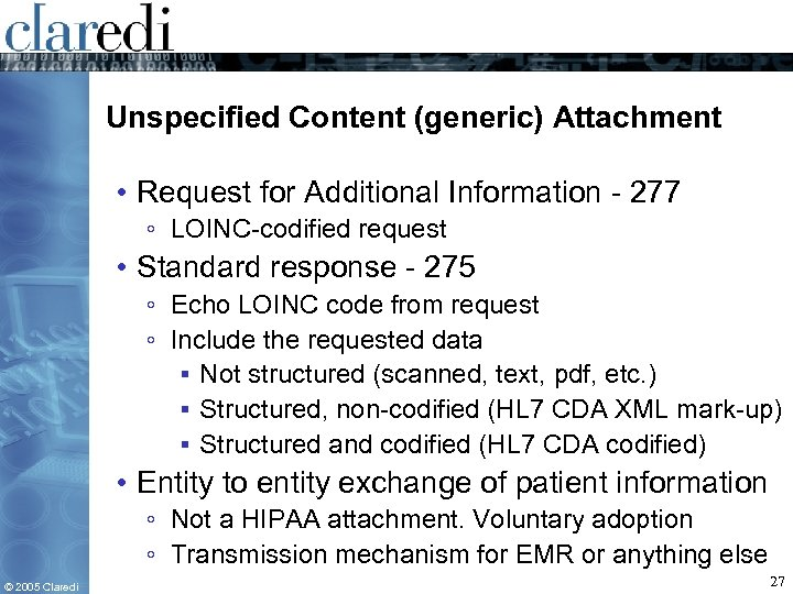 Unspecified Content (generic) Attachment • Request for Additional Information - 277 ◦ LOINC-codified request