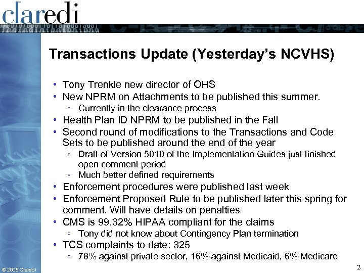 Transactions Update (Yesterday's NCVHS) • Tony Trenkle new director of OHS • New NPRM