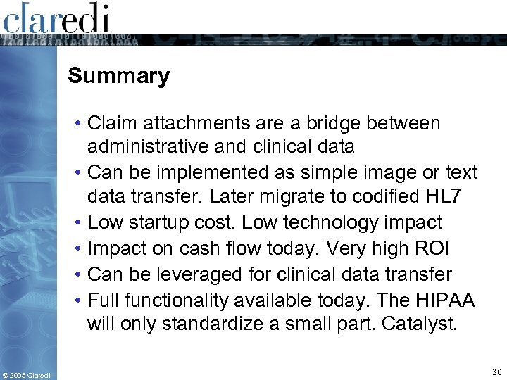 Summary • Claim attachments are a bridge between administrative and clinical data • Can