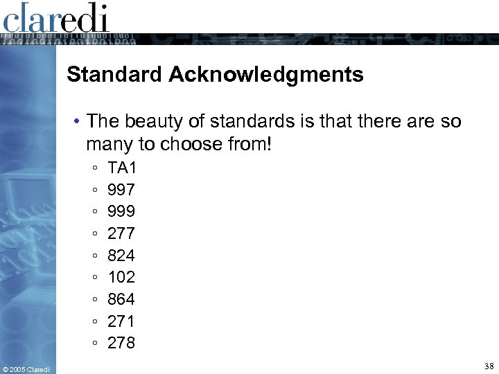 Standard Acknowledgments • The beauty of standards is that there are so many to