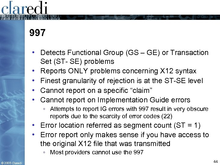997 • Detects Functional Group (GS – GE) or Transaction Set (ST- SE) problems