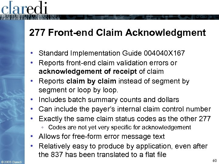 277 Front-end Claim Acknowledgment • Standard Implementation Guide 004040 X 167 • Reports front-end