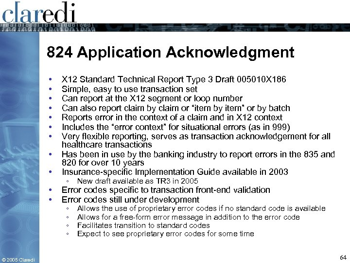 824 Application Acknowledgment • • X 12 Standard Technical Report Type 3 Draft 005010