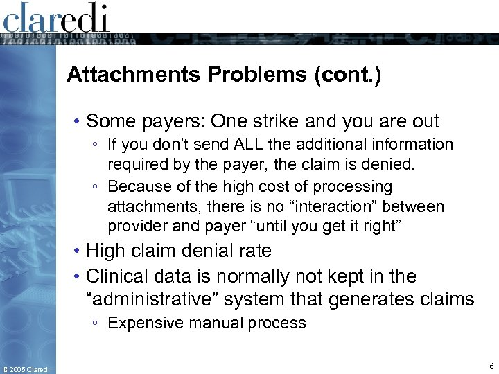 Attachments Problems (cont. ) • Some payers: One strike and you are out ◦