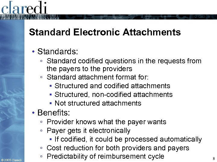 Standard Electronic Attachments • Standards: ◦ Standard codified questions in the requests from the