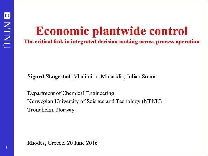 Economic plantwide control The critical link in integrated decision making across process operation