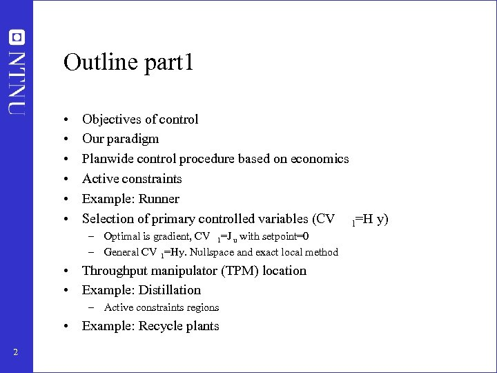 Outline part 1 • • • Objectives of control Our paradigm Planwide control procedure