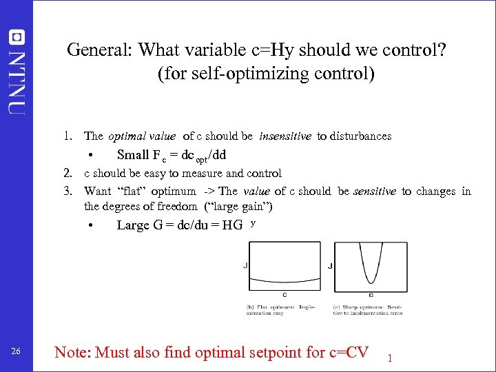 General: What variable c=Hy should we control? (for self-optimizing control) 1. The optimal value