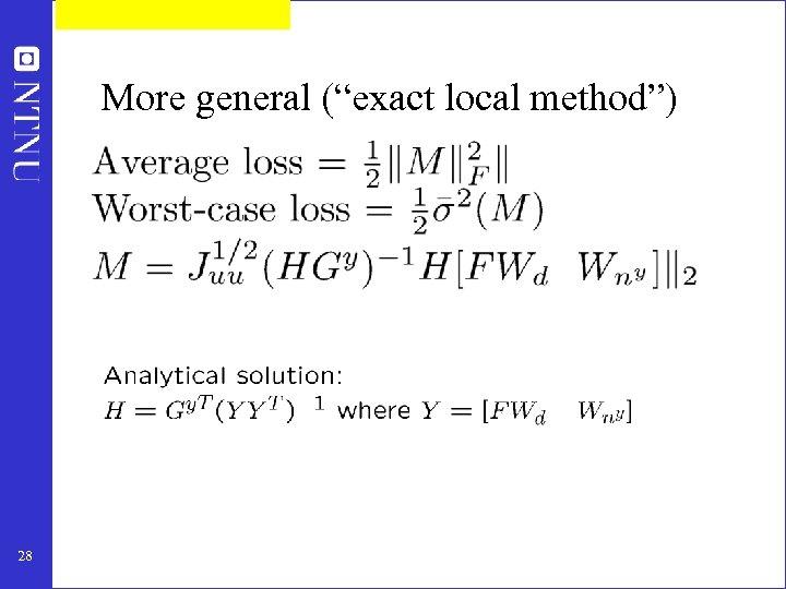 "More general (""exact local method"") 28"