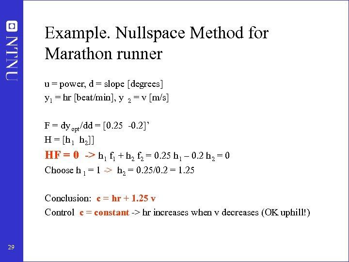 Example. Nullspace Method for Marathon runner u = power, d = slope [degrees] y