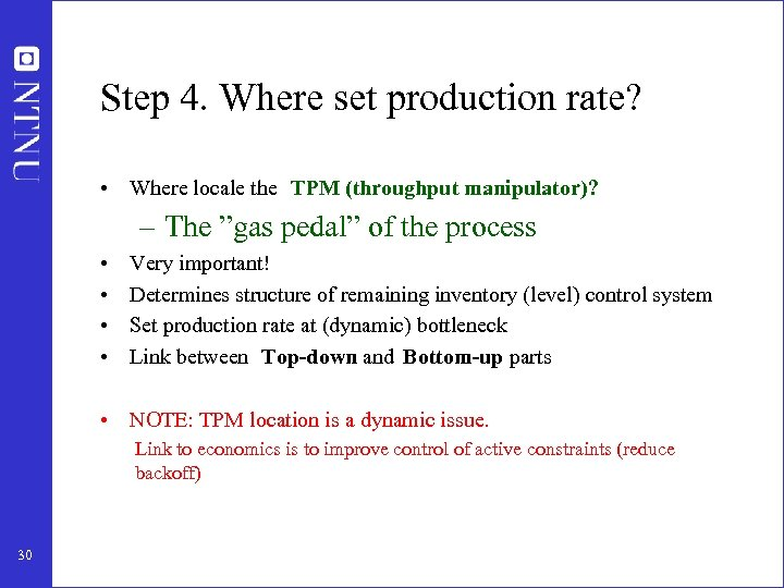 Step 4. Where set production rate? • Where locale the TPM (throughput manipulator)? –