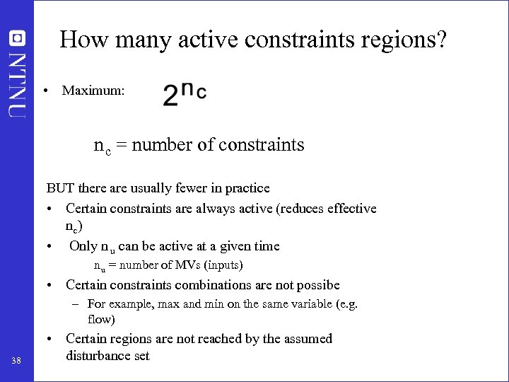 How many active constraints regions? • Maximum: n c = number of constraints BUT