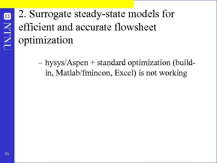 2. Surrogate steady-state models for efficient and accurate flowsheet optimization – hysys/Aspen + standard