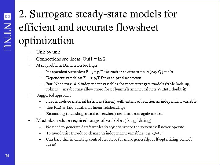 2. Surrogate steady-state models for efficient and accurate flowsheet optimization • • Unit by