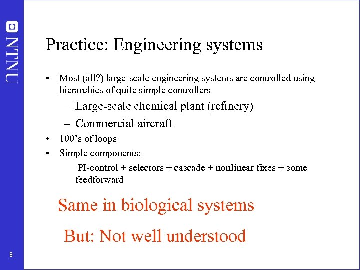 Practice: Engineering systems • Most (all? ) large-scale engineering systems are controlled using hierarchies