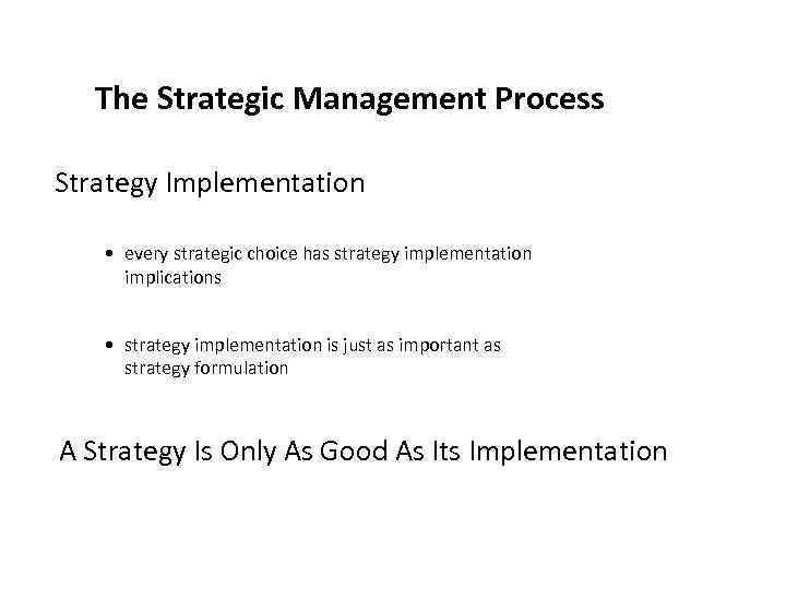 strategic management process analysis choice implementation international business Strategic management has three major elements, which include strategic analysis, strategic choice, and strategy implementation.