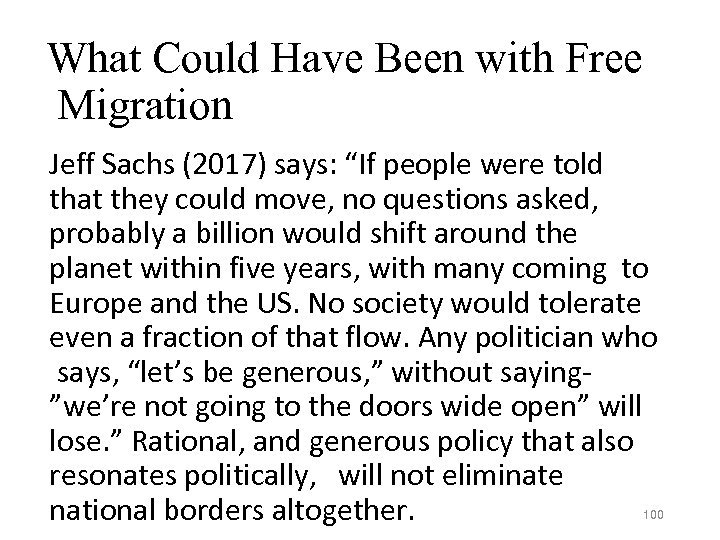 """What Could Have Been with Free Migration Jeff Sachs (2017) says: """"If people were"""