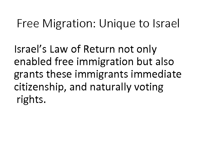 Free Migration: Unique to Israel's Law of Return not only enabled free immigration but