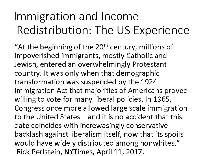 """Immigration and Income Redistribution: The US Experience """"At the beginning of the 20 th"""