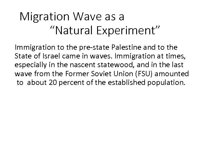 """Migration Wave as a """"Natural Experiment"""" Immigration to the pre-state Palestine and to"""