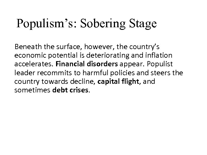 Populism's: Sobering Stage Beneath the surface, however, the country's economic potential is deteriorating and