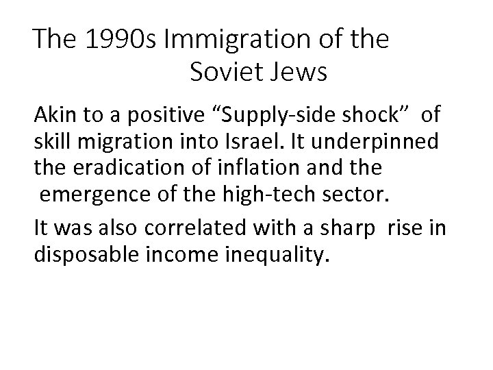 """The 1990 s Immigration of the Soviet Jews Akin to a positive """"Supply-side shock"""""""