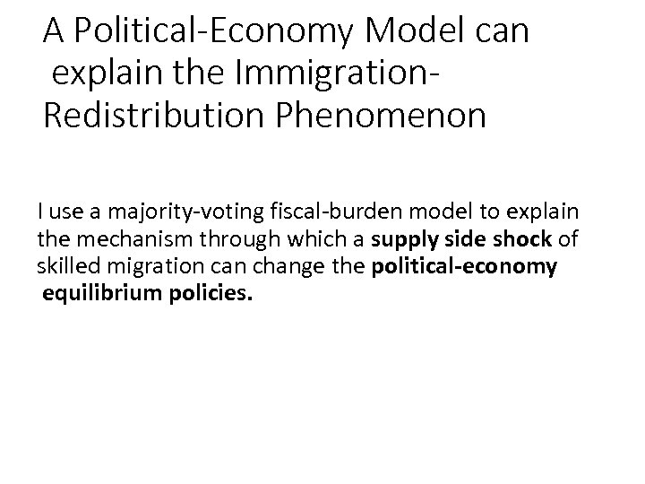 A Political-Economy Model can explain the Immigration. Redistribution Phenomenon I use a majority-voting fiscal-burden