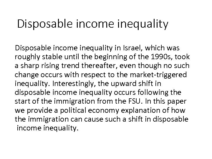 Disposable income inequality in Israel, which was roughly stable until the beginning of the
