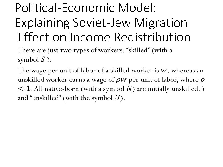 Political-Economic Model: Explaining Soviet-Jew Migration Effect on Income Redistribution • 160